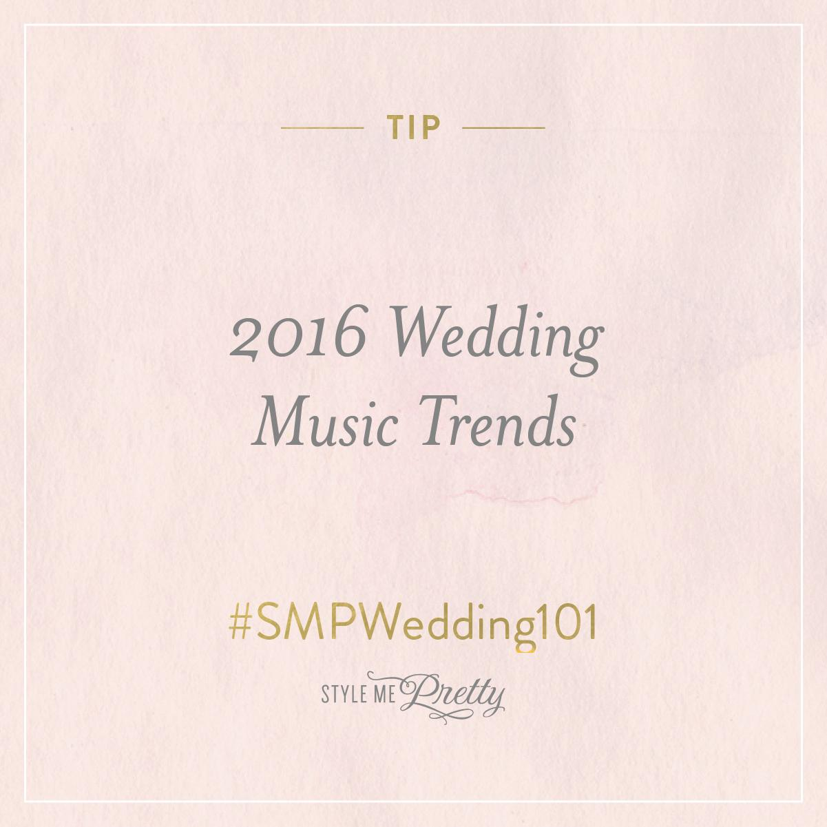 #SMPWedding101 - 2016 Wedding Music Trends